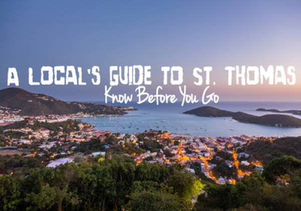 A Local's Guide to St. Thomas: Know Before You Go